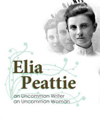 Elia Peattie: An Uncommon Writer, An Uncommon Woman
