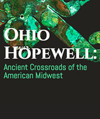 Ohio Hopewell: Ancient Crossroads of the American West
