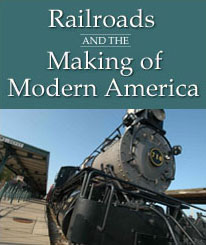 Railroads and the Making of Modern American